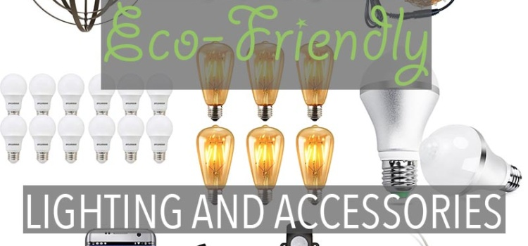 Nowadays, you can find eco-friendly lighting fixtures that are made of recycled materials, as well cool accessories like LED Edison bulbs.