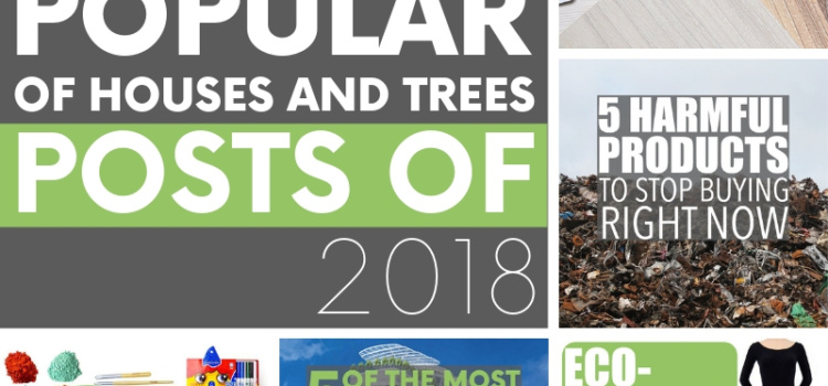 2018 was a great year for sustainability. And green blog Of Houses and Trees has five popular posts that prove it's easy being green!
