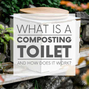 What is a Composting Toilet and How Does it Work?