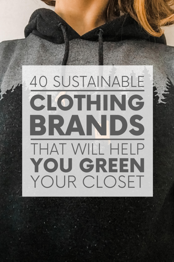 One of the easiest ways to start living a greener life is to quit fast fashion - and start supporting these 40 sustainable clothing companies!