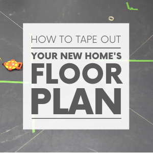 """A concrete floor with green painter's tape and an orange measuring tape with the words """"how to tape out your new home's floor plan."""" Click to visit post."""