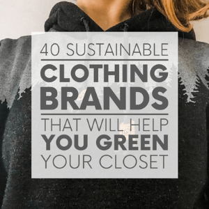 """A woman wearing a black and grey hoodie with trees on it with the words """"40 sustainable clothing brands that will help you green your closet."""" Click to visit post."""