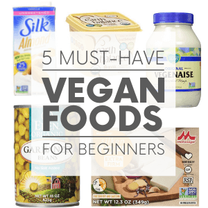 """Almond milk, vegan margarine, vegan mayo, chickpeas and tofu on a white background with the words """"5must-have vegan foods for beginners."""" Click to visit post."""